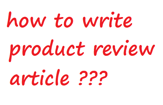 how to write product review article